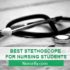BEST STETHOSCOPE FOR NURSING STUDENTS